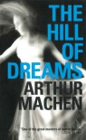 The Hill of Dreams - Arthur Machen, Catherine Fisher