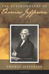 The Autobiography of Thomas Jefferson - Thomas Jefferson,  Franciszek Paszkowski