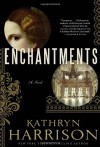 Enchantments - Kathryn Harrison