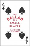The Ballad of a Small Player - Lawrence Osborne