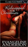 Kidnapped for Christmas - Evangeline Anderson