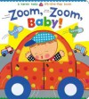 Zoom, Zoom, Baby!: A Karen Katz Lift-the-Flap Book - Karen Katz
