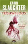 Trouweloos - Karin Slaughter