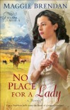 No Place for a Lady (Heart of the West Book #1): A Novel - Maggie Brendan