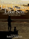 Like Father, Like Son - Hunter S. Fulghum