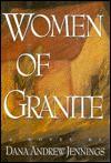 Women of Granite - Dana Andrew Jennings