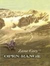 Open Range: A Western Story - Zane Grey