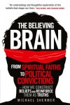 The Believing Brain - Michael Shermer