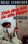 Zieh dich aus, du alte Hippe - Helge Schneider