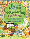 Fix-It and Forget-It Vegetarian Cookbook: 565 Delicious Slow-Cooker, Stove-Top, Oven, and Salad Recipes, plus 50 Suggested Menus - Phyllis Pellman-Good