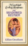 The Shadowed Reunion (Candlelight Ecstasy, #4) - Lillian Cheatham