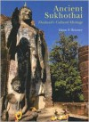 Ancient Sukhothai: Thailand's Cultural Heritage - Dawn F. Rooney
