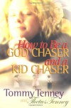 How to Be a God Chaser and a Kid Chaser - Tommy Tenney