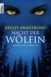 Die Nacht der Wölfin  - Kelley Armstrong