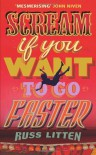 Scream If You Want to Go Faster - Russ Litten