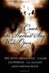 Crack the Darkest Sky Wide Open - Eric Arvin, Abigail Roux, T.J. Klune, SJD Peterson