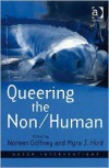 Queering the Non/Human - Noreen Giffney