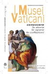 The Vatican Museums: Discover the history, the works of art, the collections - Susanna Bertoldi, Maddalena Paola Winspeare, Catherine Burnett, Giulia Bastianelli, Laura Belforte