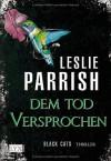 Black Cats - Dem Tod Versprochen - Leslie Parrish, Heide Franck