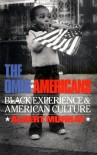 The Omni-Americans: Some Alternatives to the Folklore of White Supremacy (Da Capo Press Paperback) - Albert Murray
