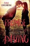 The Promise of Amazing - Robin Constantine