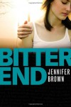 Bitter End - Jennifer Brown