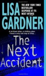 The Next Accident  - Lisa Gardner