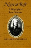 Never at Rest: A Biography of Isaac Newton (Cambridge Paperback Library) - Richard S. Westfall