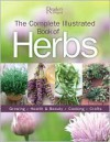 The Complete Illustrated Books to Herbs: Growing, Cooking, Health and Beauty, Crafts - Reader's Digest Editorial Staff