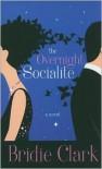 The Overnight Socialite - Bridie Clark