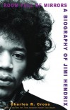 Room Full of Mirrors: A Biography of Jimi Hendrix - Charles R. Cross