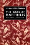 The Book of Happiness - Nina Berberova, Marian Schwartz