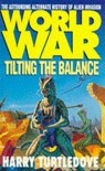 Worldwar: Tilting The Balance - Harry Turtledove