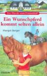 Die Pferde vom Friesenhof. Ein Wunschpferd kommt selten allein - Margot Berger