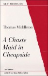Chaste Maid in Cheapside - Thomas Middleton