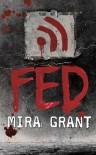 Fed - Mira Grant
