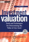 Investment Valuation: Tools and Techniques for Determining the Value of Any Asset - Aswath Damodaran