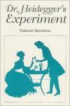Dr. Heidegger's Experiment - Nathaniel Hawthorne