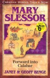 Mary Slessor: Forward into Calabar - Janet Benge, Geoff Benge