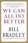 We Can All Do Better - Bill Bradley