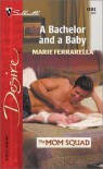 A Bachelor And A Baby - Marie Ferrarella