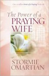 The Power of a Praying® Wife - Stormie Omartian