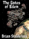 The Gates of Eden : A Science Fiction Novel - Brian Stableford