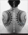 Bodies of Subversion: A Secret History of Women and Tattoo, Third Edition - Margot Mifflin