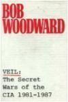 Veil: The Secret Wars of the CIA, 1981-87 - Bob Woodward