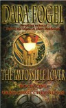 The Impossible Lover (The GrailChase Chronicles) - Dara Fogel
