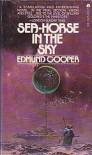 Sea-Horse in the Sky - Edmund Cooper