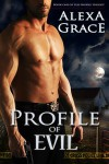 Profile of Evil - Alexa Grace