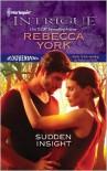 Sudden Insight (Harlequin Intrigue Series #1327) - Rebecca York