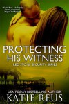 Protecting His Witness - Katie Reus